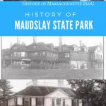 History of Maudslay State Park in Newburyport