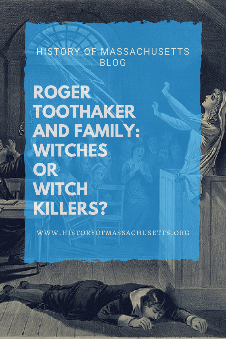 Roger Toothaker and Family: Witches or Witch Killers?
