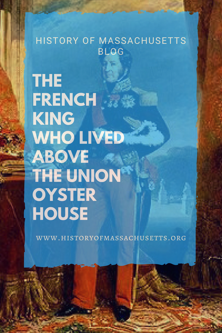 The French King Who Lived Above the Union Oyster House