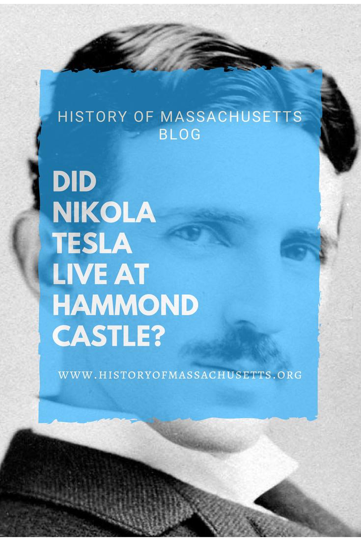 Did Nikola Tesla Live at Hammond Castle