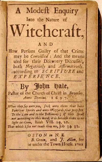 A Modest Inquiry Into the Nature of Witchcraft by John Hale