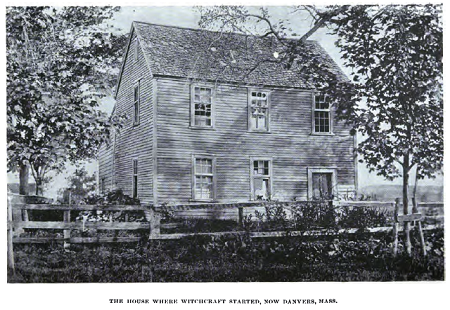 """The House Where Witchcraft Started,"" photo of the Salem Village Parsonage, home of Samuel Parris, Danvers, Mass, published in Witchcraft Illustrated by Henrietta D. Kimball, circa 1892. This house is actually just an addition that was added to the parsonage house in 1734. The original parsonage house was torn down in 1784 and this addition was then moved to Sylvan Street in Danvers."