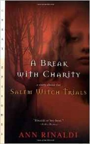 A Break with Charity A Story About the Salem Witch Trials