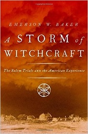 A Storm of Witchcraft The Salem Witch Trials and the American Experience