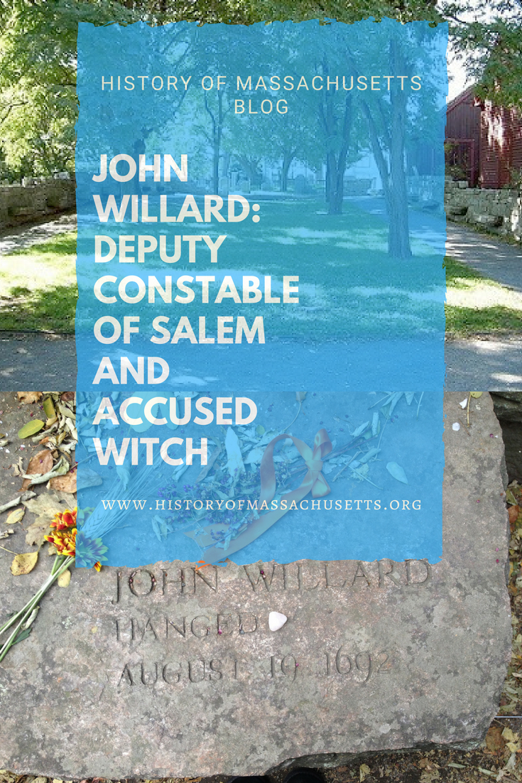 John Willard: Deputy Constable of Salem and Accused Witch