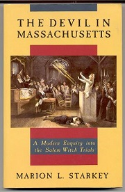 The Devil in Massachusetts A Modern Enquiry Into the Salem Witch Trials