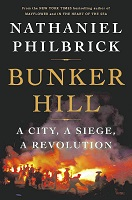 Bunker Hill A City, A Siege, A Revolution by Nathaniel Philbrick