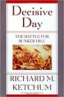 Decisive Day The Battle of Bunker Hill by Richard M. Ketchum