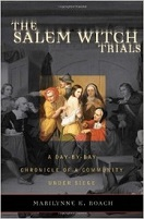 The Salem Witch Trials A Day By Day Chroncile of a Community Under Siege
