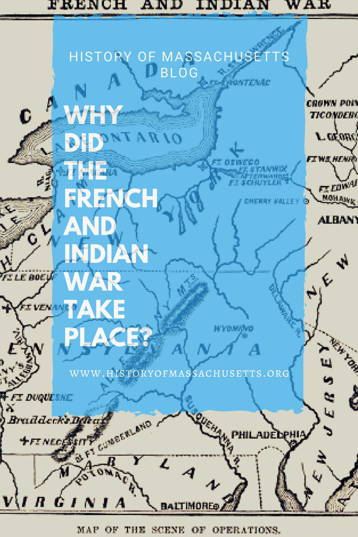 Why Did the French and Indian War Take Place