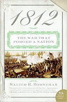 1812-the-war-that-forged-a-nation-by-walter-r-borneman