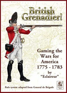 British Grenadier! Gaming the Wars for America 1775-1783