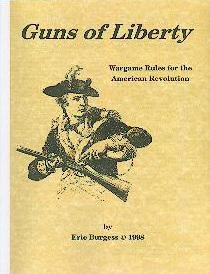 Guns of Liberty: Wargame Rules for the American Revolution