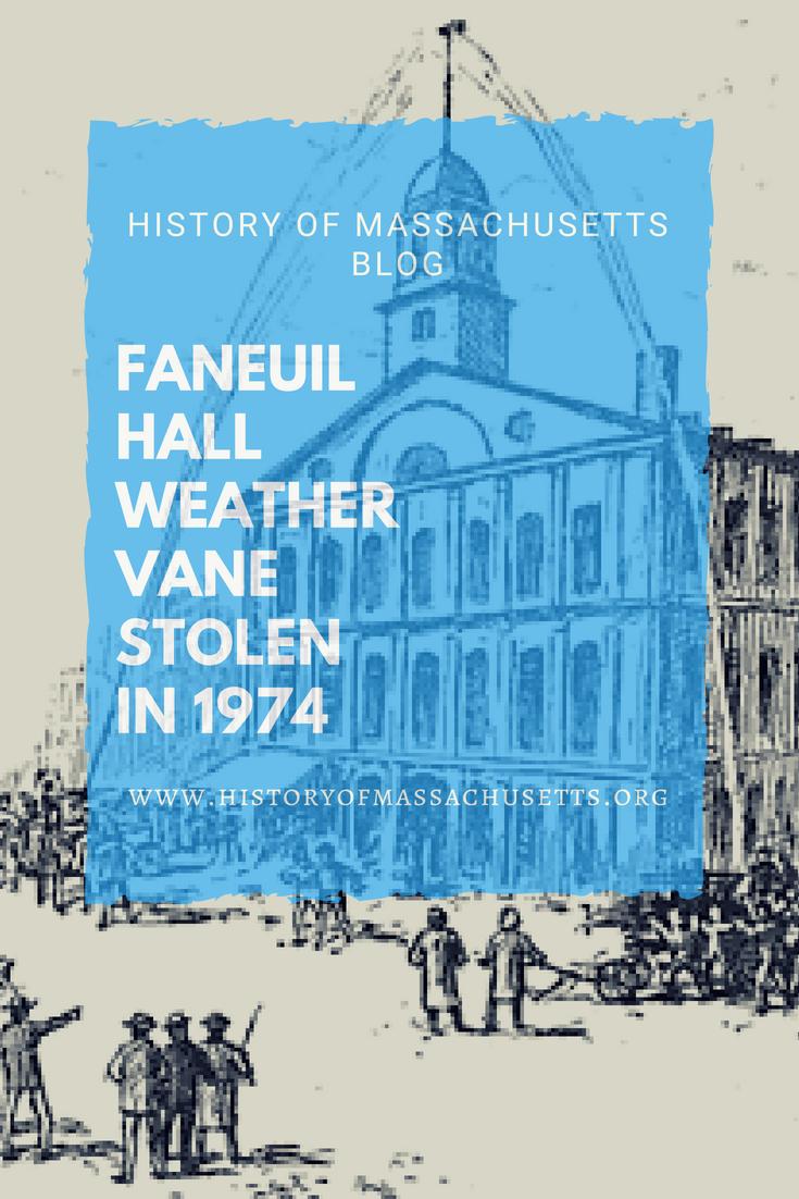 Faneuil Hall Weather Vane Stolen in 1974
