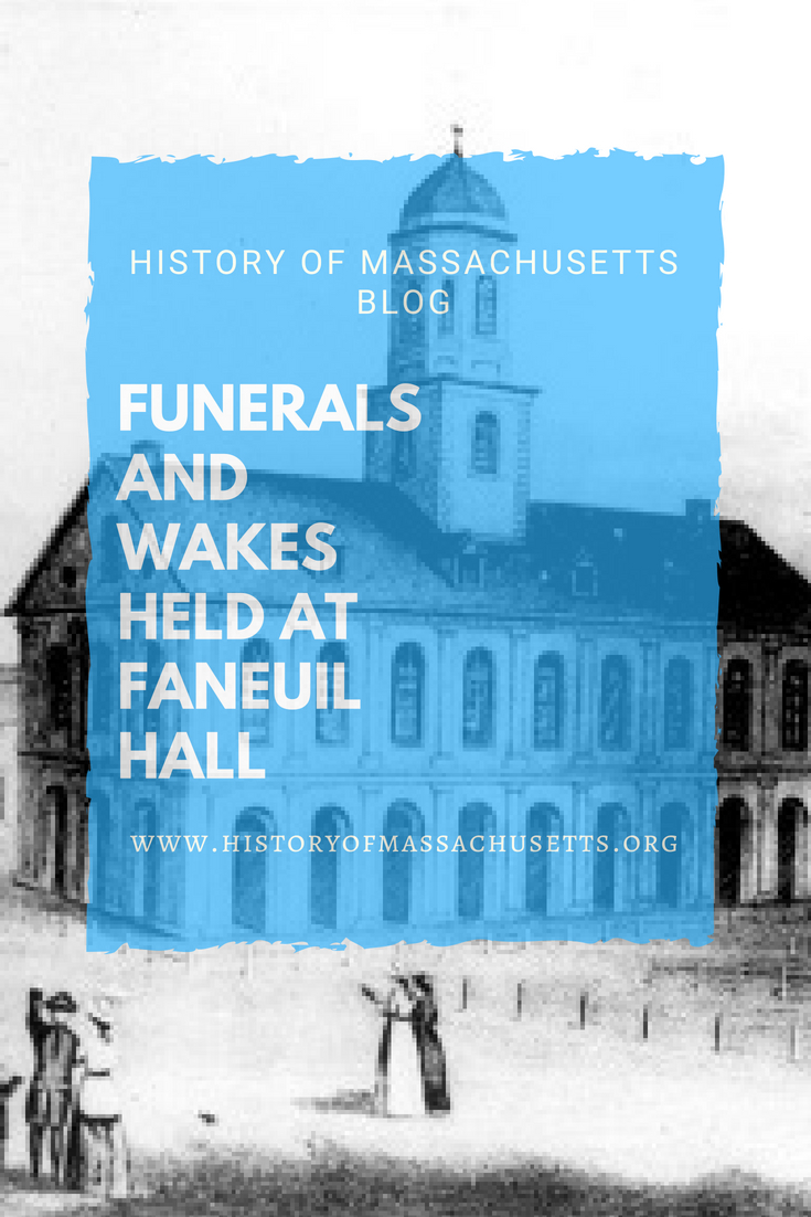 Funerals and Wakes held at Faneuil Hall