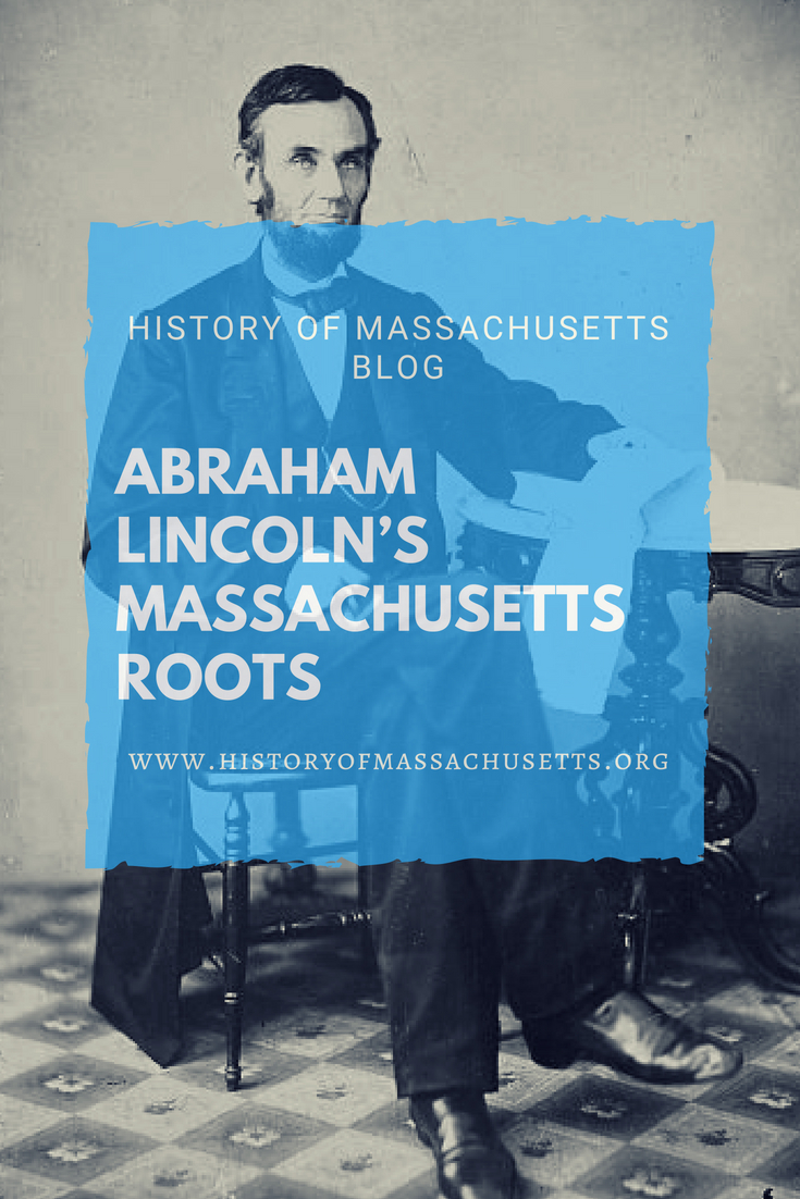 Abraham Lincoln's Massachusetts Roots