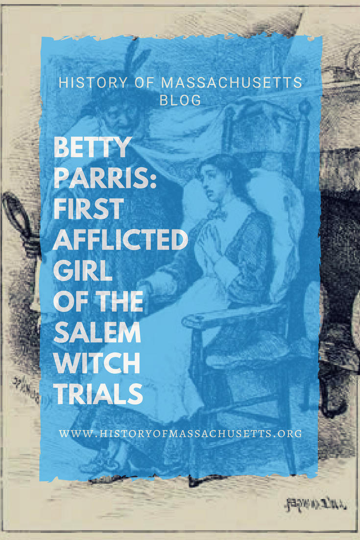 Betty Parris: First Afflicted Girl of the Salem Witch Trials