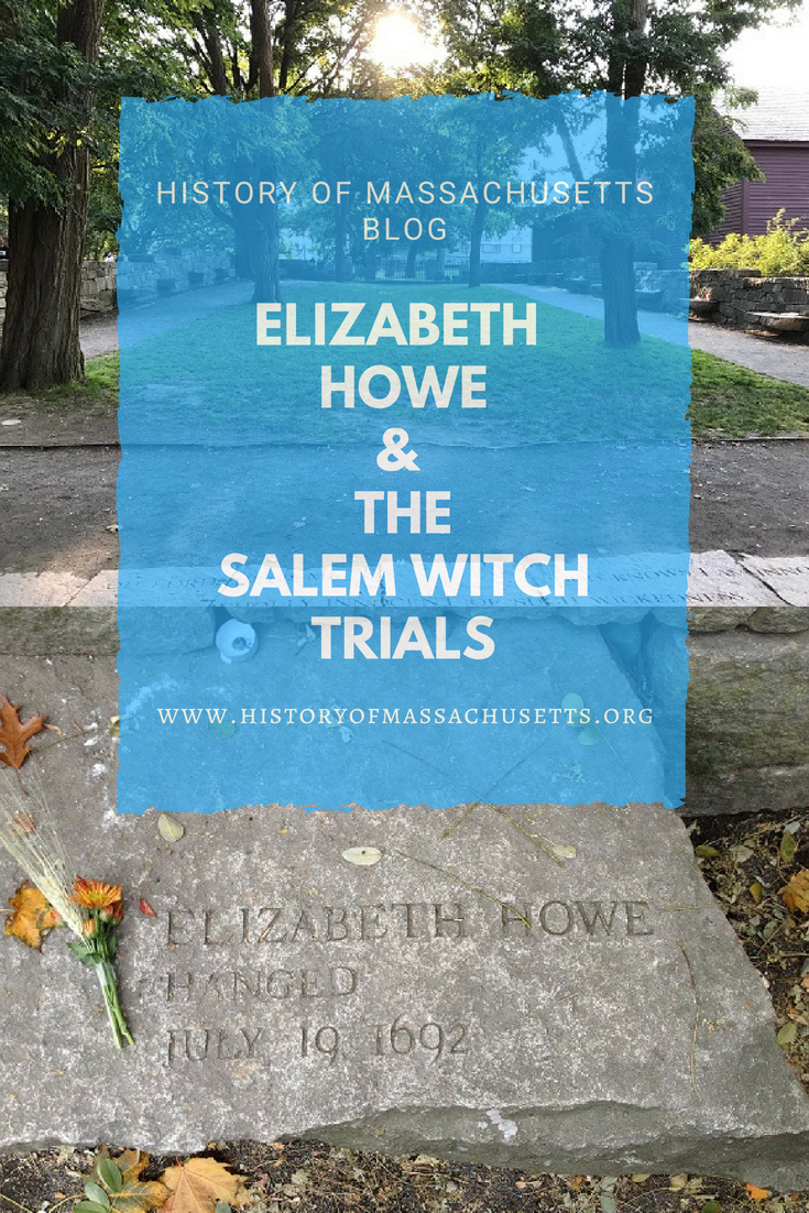 Elizabeth Howe & the Salem Witch Trials