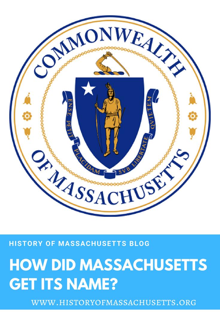 30bca9a094516 How Did Massachusetts Get Its Name  – History of Massachusetts Blog