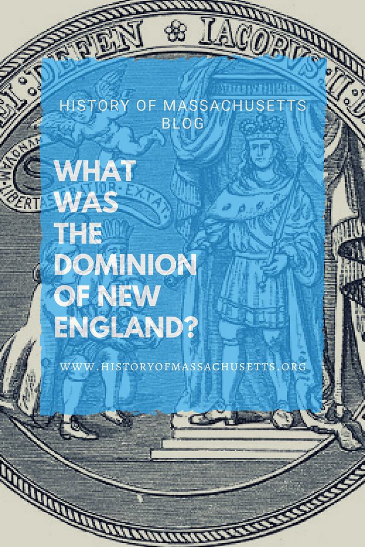 What Was the Dominion of New England?