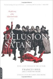 A Delusion of Satan The Full Story of the Salem Witch Trials