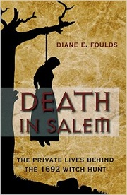 Death in Salem The Private Lives Behind the 1692 Witch Hunt