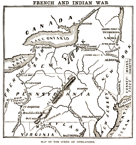 Map of the scene of operations of the French and Indian War, published in Harper's Encyclopedia of United States History, circa 1905