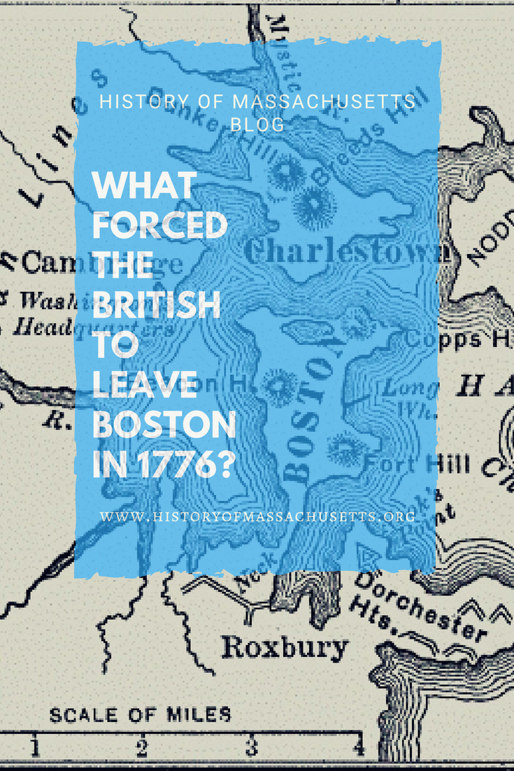 What Forced the British to Leave Boston in 1776