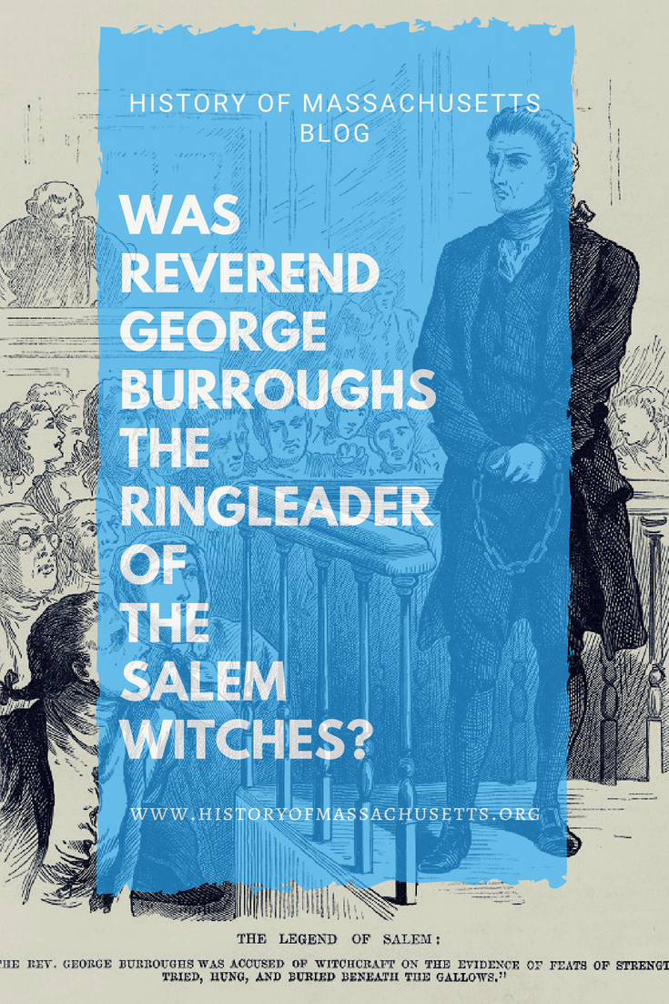 Was Reverend George Burroughs the Ringleader of the Salem Witches?
