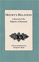 A Relation or Journal of the Beginning and Proceedings of the English Plantation Settled at Plimoth in New England