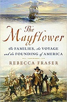 The Mayflower: The Families the Voyage and the Founding of America by Rebecca Fraser