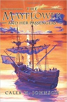 The Mayflower and Her Passengers by Caleb H. Johnson