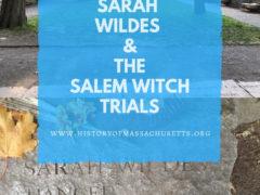 Sarah Wildes and Salem Witch Trials