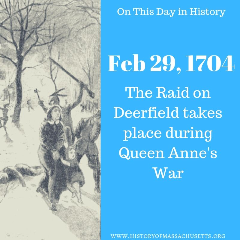 February 29, 1704 Raid on Deerfield